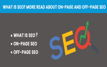 What is SEO? More Read About On-Page and Off-Page SEO