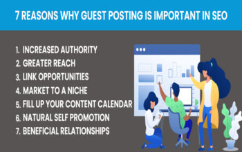 7 Reasons Why Guest Posting is Important in SEO